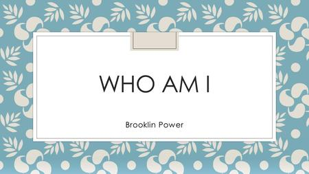 WHO AM I Brooklin Power. Where I live/lived ◦ I live in Cookstown, Ontario ◦ Before this I lived in Barrie, Ontario until I was 8.