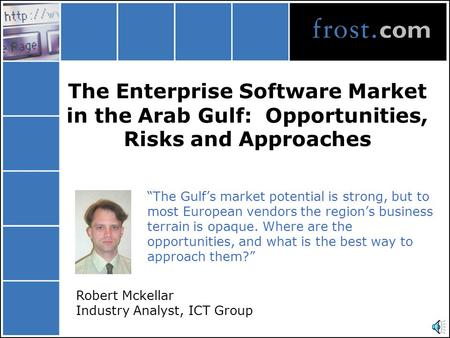 "The Enterprise Software Market in the Arab Gulf: Opportunities, Risks and Approaches ""The Gulf's market potential is strong, but to most European vendors."