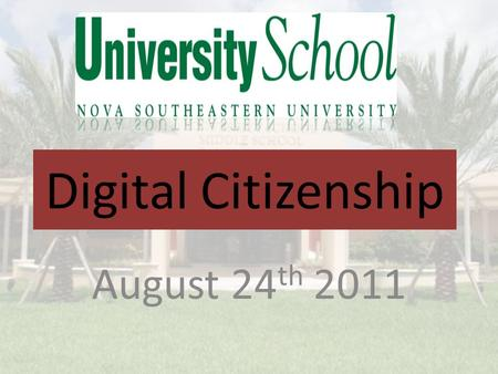 August 24 th 2011 Digital Citizenship. Cell/Smart phones Slates and Tablets Social Network Sites Video Conferencing E-mail Online Gaming.