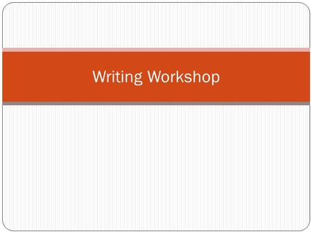 Writing Workshop.