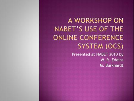 Presented at NABET 2010 by W. R. Eddins M. Burkhardt.