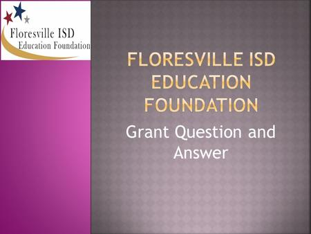 Grant Question and Answer. Innovative Teaching Grants are designed to encourage, facilitate, recognize and reward innovative and creative instructional.