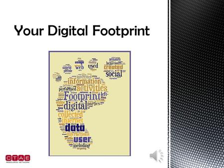  Why is this important to you?  How do digital footprints connect with digital citizenship?  Does everyone have a digital footprint?