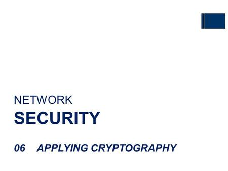 NETWORK SECURITY 06APPLYING CRYPTOGRAPHY. Contents 6.1Digital Certificates 6.2Pubic Key Infrastructure 6.3Key Management 6.4Cryptographic Transport Protocols.