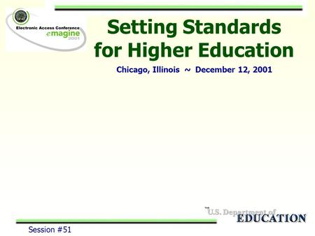 Setting Standards for Higher Education Chicago, Illinois ~ December 12, 2001 Session #51.