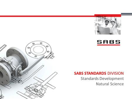 Click to add title SABS STANDARDS DIVISION Standards Development Natural Science.