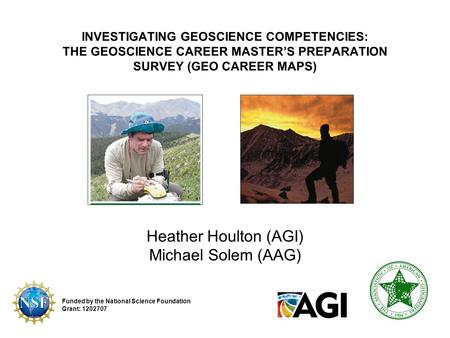 INVESTIGATING GEOSCIENCE COMPETENCIES: THE GEOSCIENCE CAREER MASTER'S PREPARATION SURVEY (GEO CAREER MAPS) Funded by the National Science Foundation Grant: