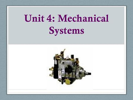 Unit 4: Mechanical Systems. Topic 2: The Wheel and Axle, Gears, and Pulleys.
