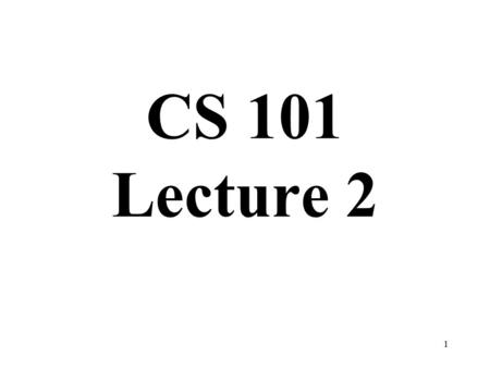 1 CS 101 Lecture 2. 2 Input from the Keyboard Here is a program to accept input from the keyboard and put into into two variables. #include main(){ cout.