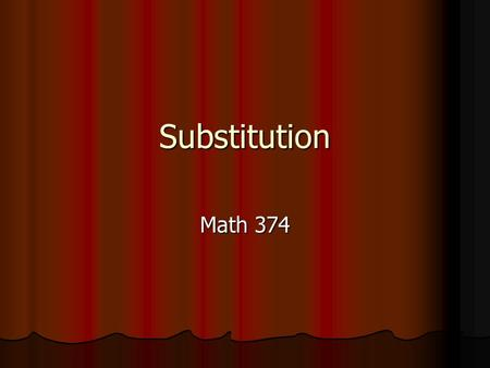Substitution Math 374. Topics 1) Straight substitution 1) Straight substitution 2) Point substitution 2) Point substitution 3) Missing value substitution.