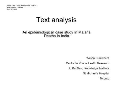 Text analysis An epidemiological case study in Malaria Deaths in India Wilson Suraweera Centre for Global Health Research Li Ka Shing Knowledge Institute.