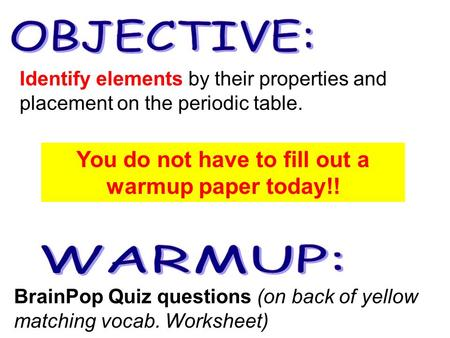 Put your project fact sheet out on your desk for me to check brainpop quiz questions on back of yellow matching vocab worksheet identify elements by urtaz Image collections