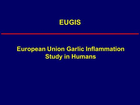 EUGIS European Union Garlic Inflammation Study in Humans.
