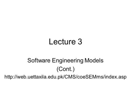 Lecture 3 Software Engineering Models (Cont.)