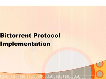 Bittorrent Protocol Implementation. Bittorrent Bittorrent is a widely used peer-to- peer network used to distribute files, especially large ones It has.
