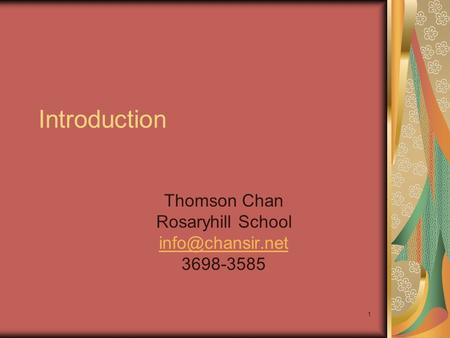 Introduction Thomson Chan Rosaryhill School 3698-3585 1.