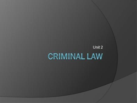 Unit 2. What is crime?  An act or omission of an act that is prohibited and punishable by federal statute. Omission: a failure to act Statute: a law.