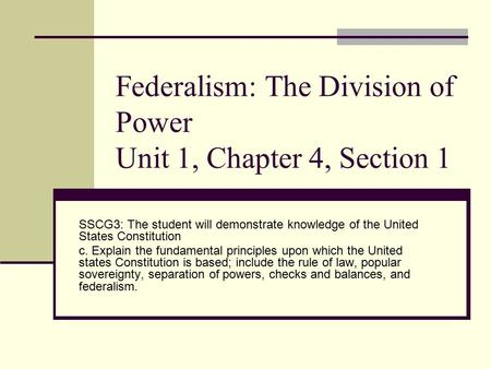 Federalism: The Division of Power Unit 1, Chapter 4, Section 1