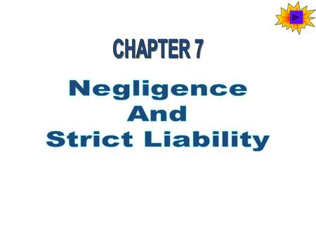 CHAPTER 7 Negligence And Strict Liability.