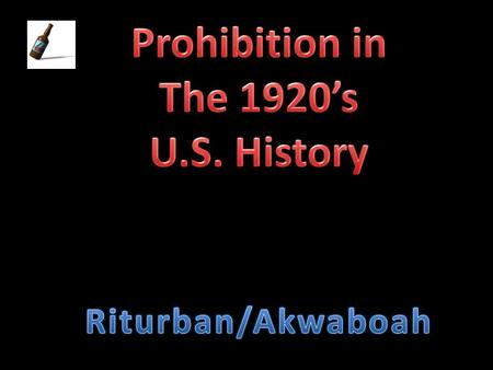 Prohibition was a time in American history in which the transportation, sale and consumption of alcoholic beverages was prohibited. Prohibition in America.