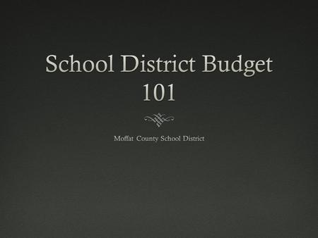 Understanding Your School District Budget  Annual Spending Plan  To provide quality instruction and educational programs  Ensures taxpayers' money.