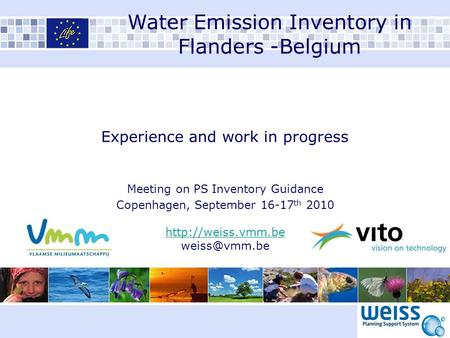Experience and work in progress Meeting on PS Inventory Guidance Copenhagen, September 16-17 th 2010  Water Emission Inventory.