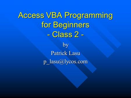Access VBA Programming for Beginners - Class 2 - by Patrick Lasu