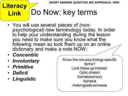 Do Now: key terms You will use several pieces of (non- psychological) new terminology today. In order to help your understanding during the lesson you.