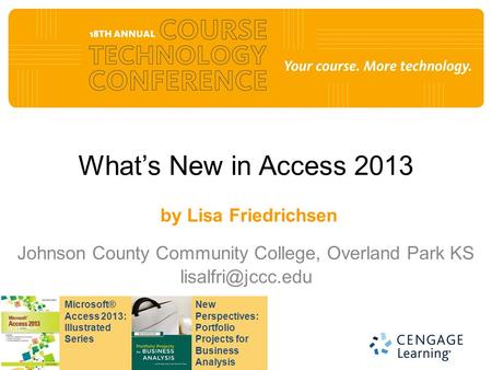 What's New in Access 2013 by Lisa Friedrichsen Johnson County Community College, Overland Park KS New Perspectives: Portfolio Projects.