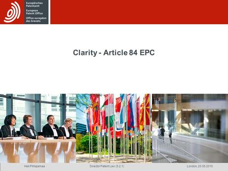 Heli PihlajamaaLondon, 20.05.2015Director Patent Law (5.2.1) Clarity - Article 84 EPC.
