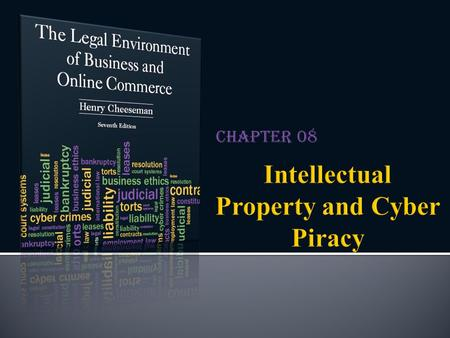 Chapter 08.  Describes property that is developed through an intellectual and creative process  Inventions, writings, trademarks that are a business's.