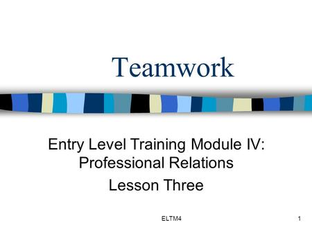 Entry Level Training Module IV: Professional Relations Lesson Three