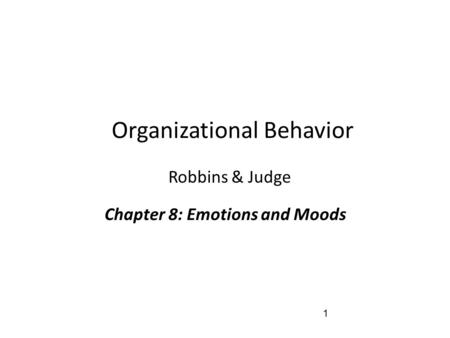 Chapter 8: Emotions and Moods