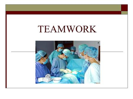 TEAMWORK.  In almost every healthcare career, you will be a part of a healthcare team.  Team concept created to provide quality holistic healthcare.