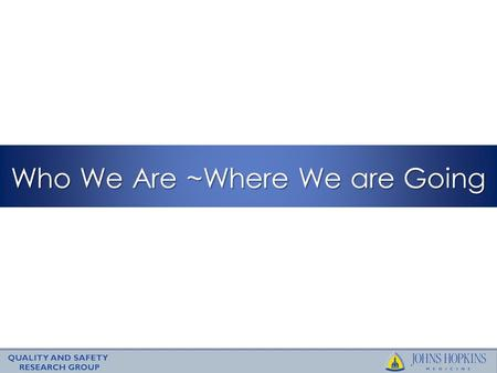 Who We Are ~Where We are Going. Slide 2 Workshop Objectives Describe the purpose and vision of the ICU Safe Care Initiative/Comprehensive Unit-Based Safety.