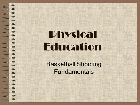 Physical Education Basketball Shooting Fundamentals.