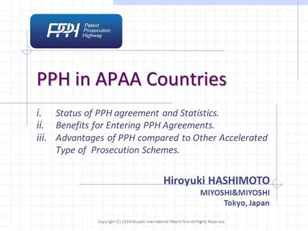 PPH in APAA Countries i. Status of PPH agreement and Statistics. ii. Benefits for Entering PPH Agreements. iii. Advantages of PPH compared to Other Accelerated.