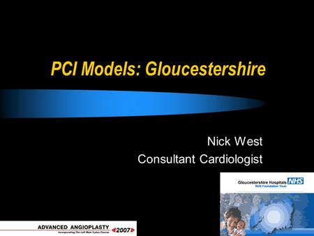 PCI Models: Gloucestershire Nick West Consultant Cardiologist.