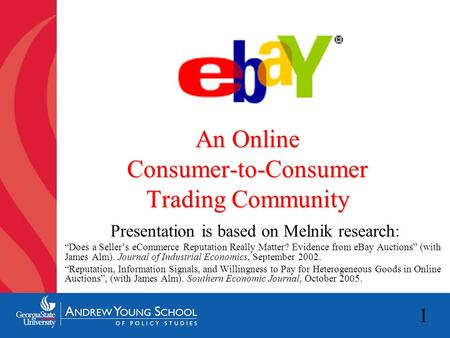 "1 An Online Consumer-to-Consumer Trading Community Presentation is based on Melnik research: ""Does a Seller's eCommerce Reputation Really Matter? Evidence."