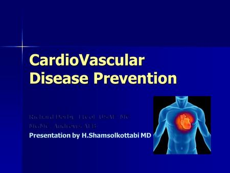 CardioVascular Disease Prevention. CVD prevention 'The evidence that most cardiovascular disease is preventable continues to grow.' 'The evidence that.