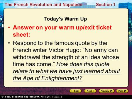 The French Revolution and NapoleonSection 1 Today's Warm Up Answer on your warm up/exit ticket sheet: Respond to the famous quote by the French writer.
