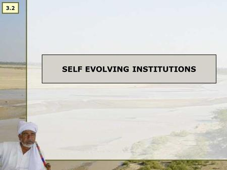 SELF EVOLVING INSTITUTIONS 3.2. QUESTION: HOW DO WE MAKE ORGANIZATIONS 'SUSTAINABLE'? Is this a good question?