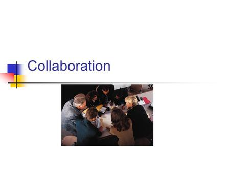 "Collaboration. Definitions of Collaboration Collaboration is ""a process through which parties who see different aspects of a problem can constructively."
