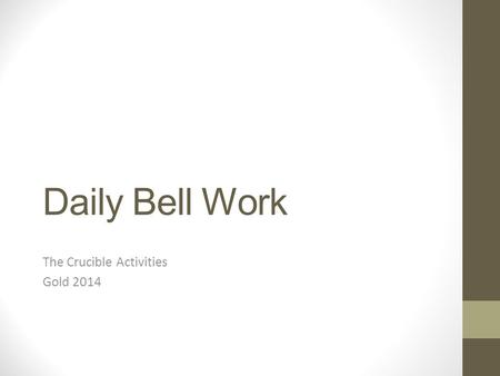 Daily Bell Work The Crucible Activities Gold 2014.