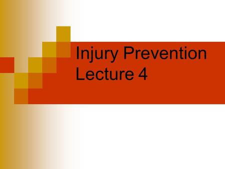 Injury Prevention Lecture 4. Causative Factors Extrinsic – equipment, environment, type of activity, condition errors Intrinsic – age, gender, body size,history.
