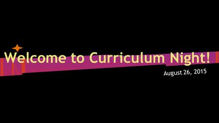 August 26, 2015 Welcome to Curriculum Night!. Introduction Diana Campbell  Regular & Adv. Language Arts  1 st Year at Centennial 13 th Year as Teacher.
