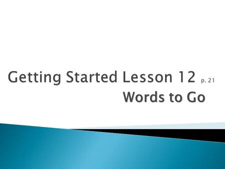 Words to Go. Discuss and Write Examples Discuss your response with a partner. Then, complete the sentence in writing. The most reliable way for teens.