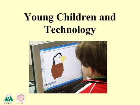 NWREL Young Children and Technology. NWREL Kaiser Family Foundation Zero to Six (2003)