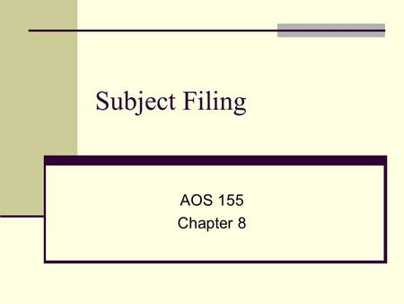 Subject Filing AOS 155 Chapter 8.