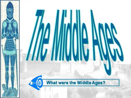 What were the Middle Ages?. PeriodsPeriods Early Middle Ages: 500 – 1000 High Middle Ages: 1000 – 1250 Late Middle Ages: 1250 - 1500.